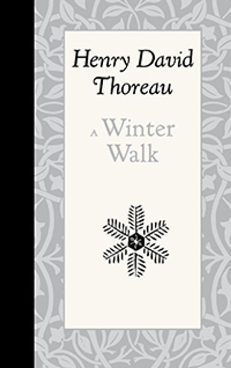 "Applewood Books - Henry David Thoreau's ""A Winter Walk"""