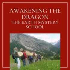 (Potential 2022) Awakening The Dragon - Earth Mystery School