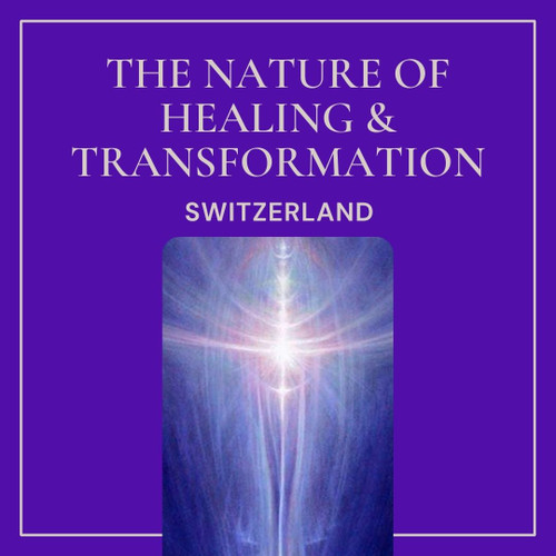 Online - The Nature of Healing and Transformation - Switzerland - May 15-16, 2021
