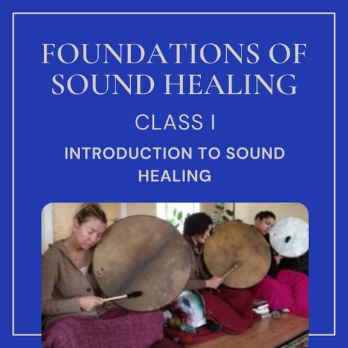 Online: An Introduction to Sound Healing I - Jan 13-16 2022 - School Of Sound Healing