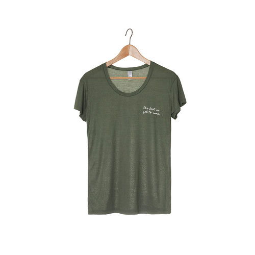 The Best Is Yet To Come Army Green Tee | Nickel and Suede