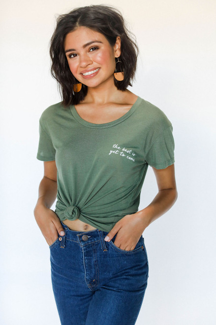 The Best Is Yet To Come Army Green Tee