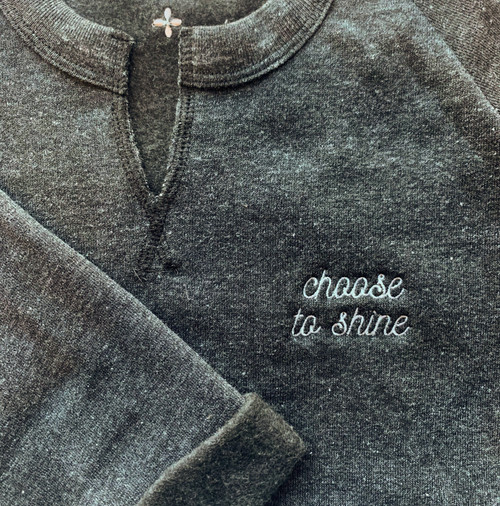 Choose to Shine Sweatshirt | Nickel and Suede
