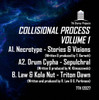 Necrotype, Drum Cypha, Law & Kola Nut - Collisional Process Volume 1 - 7TH 12027 (Digital)