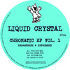 "Liquid Crystal - Chromatic Ep Vol. 1 - 12"" Vinyl"
