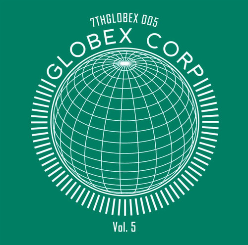 "Tim Reaper & Dwarde Presents - Globex Corp Volume 5 - 12"" Green Vinyl"