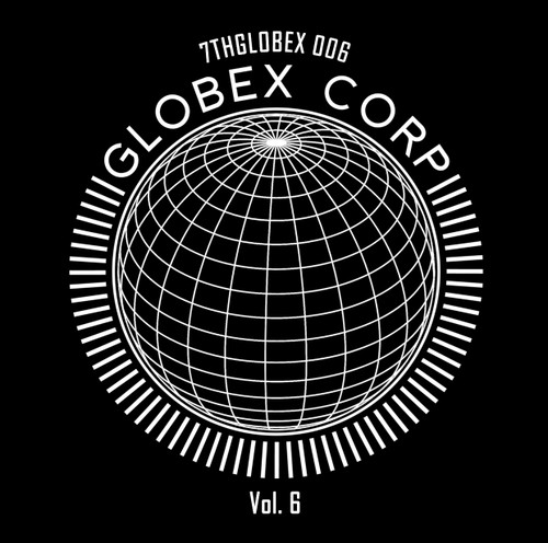 "Tim Reaper & Dwarde Presents - Globex Corp Volume 6 - 12"" Vinyl"