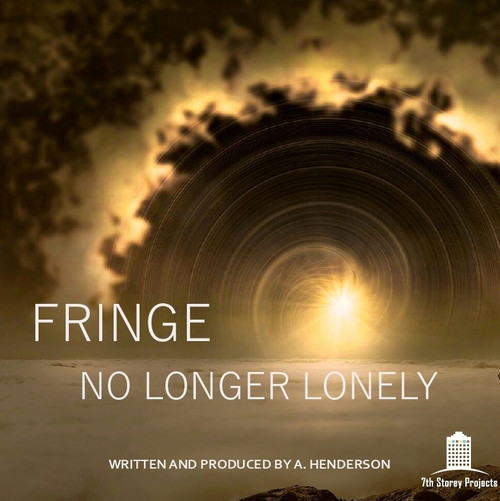 Fringe - No Longer Lonely - 7th Storey Projects Digital - Free Download