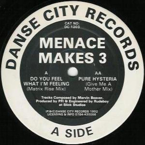 """Menace Makes 3 - Do You Feel What I'm Feeling (Matrix Rise Mix) / Pure Hysteria (Give Me A Mother Mix) - 12"""" Vinyl"""