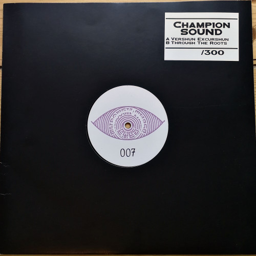 "Champion Sound - Vershun Excurshun / Through The Roots - 12"" Vinyl"
