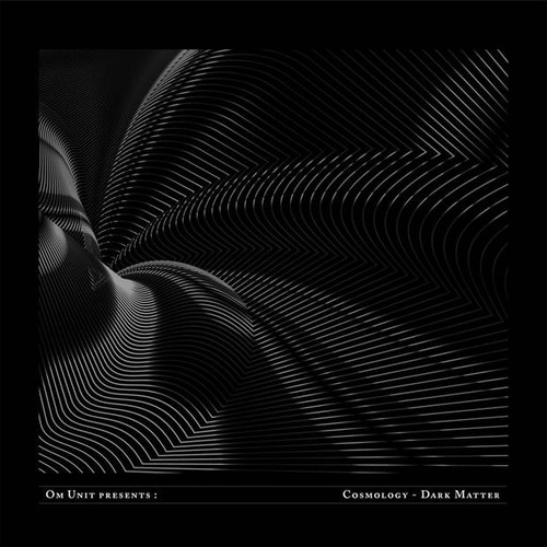 "Various Artists - Om Unit Presents: Cosmology - Dark Matter - 3x12"" Vinyl"