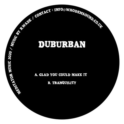 "Duburban - Glad You Could Make It / Tranquility - 10"" Vinyl"
