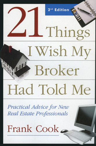 21 Things I Wish My Broker Had Told Me: Practical Advice for New Real Estate Professionals