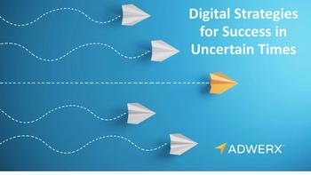 Digital Strategies for Success in Uncertain Times Webinar