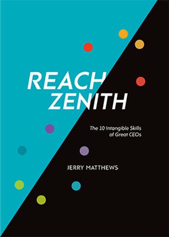 Reach Zenith: The 10 lntangible Skills of Great CEOs