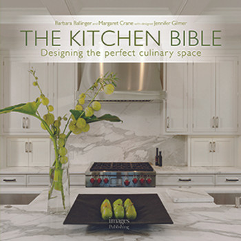 The Kitchen Bible -Designing the Perfect Culinary Space