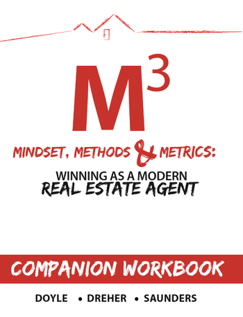 Mindset, Metrics, Methods (M3)-Winning as a Modern Real Estate Agent Workbook