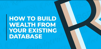 How to Build Wealth From Your Existing Database Webinar