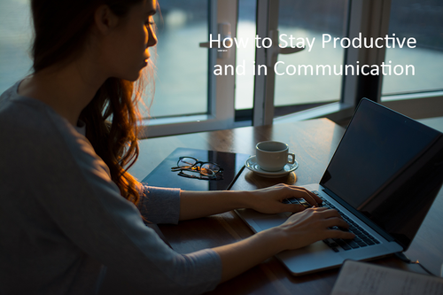 How to Stay Productive and In Communication Webinar