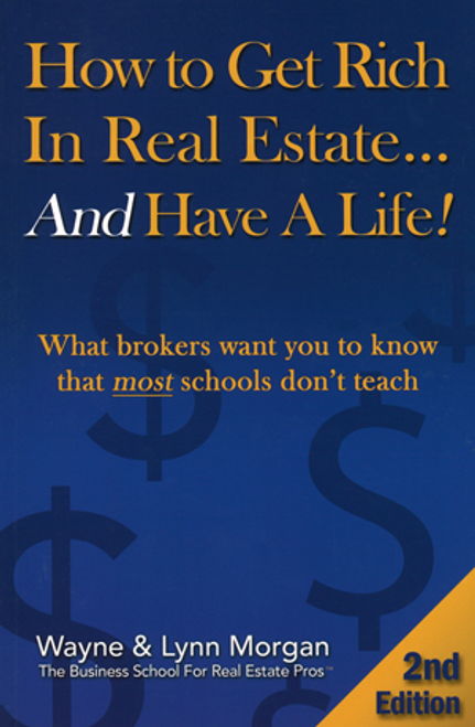 How to Get Rich in Real Estate...And Have a Life!