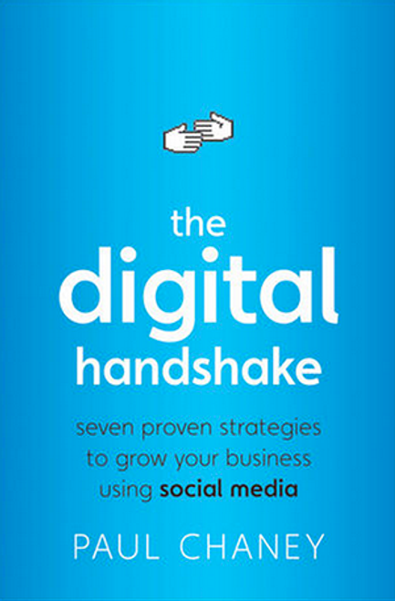 The Digital Handshake -Seven Proven Strategies to Grow Your Business Using Social Media