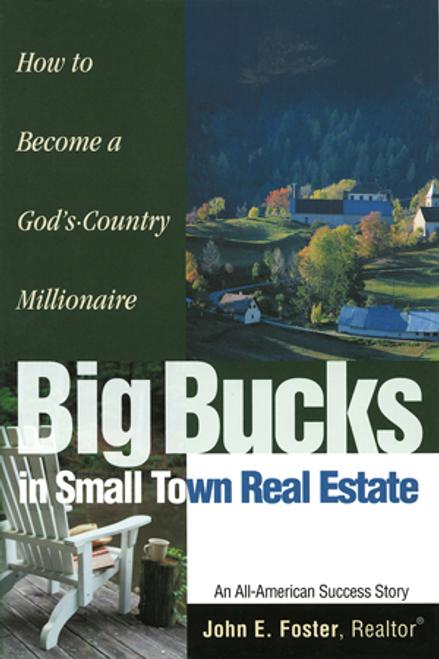 Big Bucks in Small Town Real Estate