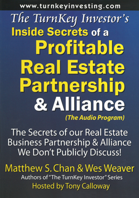The TurnKey Investor's Inside Secrets of a Profitable Real Estate Partnership & Alliance (Audio Program)