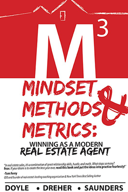 Mindset, Metrics, Methods (M3)-Winning as a Modern Real Estate Agent