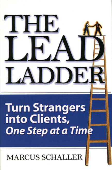 The Lead Ladder: Turn Strangers into Clients, One Step at a Time