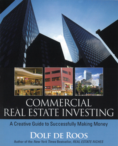 Commercial Real Estate Investing, by Dolf De Roos