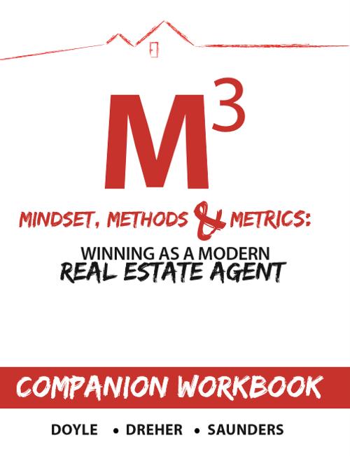 Mindset, Metrics, Methods (M3)-Winning as a Modern Real Estate Agent Workbook