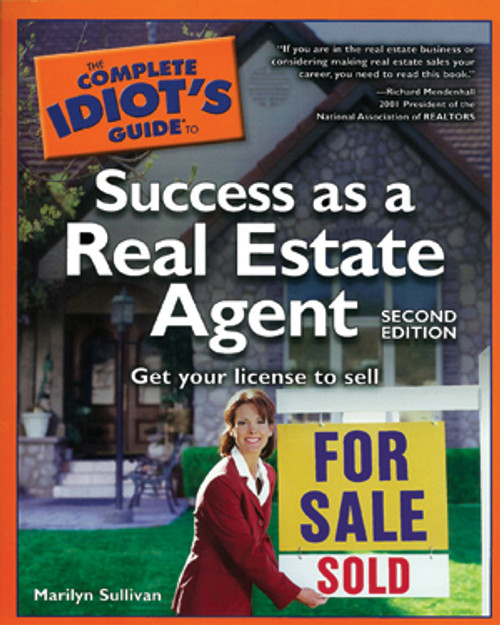 The Complete Idiot's Guide to Success as a Real Estate Agent (2nd Edition)