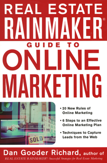 REAL ESTATE RAINMAKER® Guide to Online Marketing
