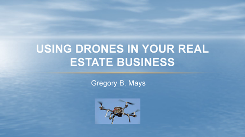 Using Drones in Your Real Estate Business Webinar-Download