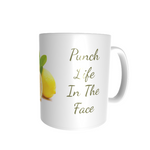 11oz Fun Mug - When Life Hands You Lemons Punch Life