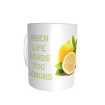 When Life Hands You Lemons Tequila