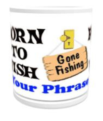 11oz Personalised Mug - Born to Fish / Forced to Work