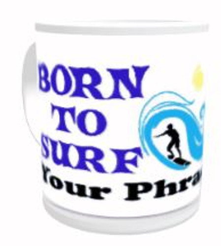 11oz Personalised Mug - Born to Surf / Forced to Work (Male)