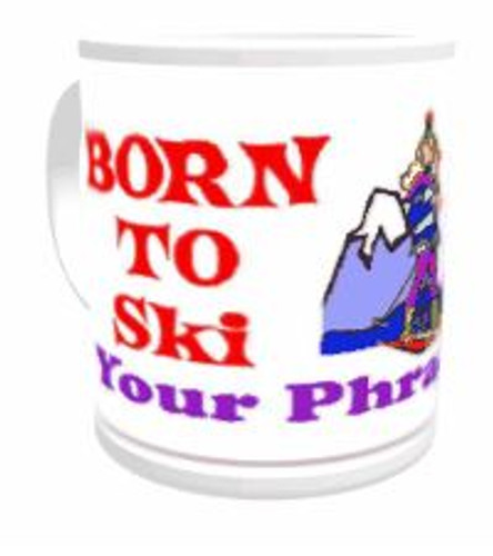 11oz Personalised Mug - Born to Snow Ski / Forced to Work (Female)
