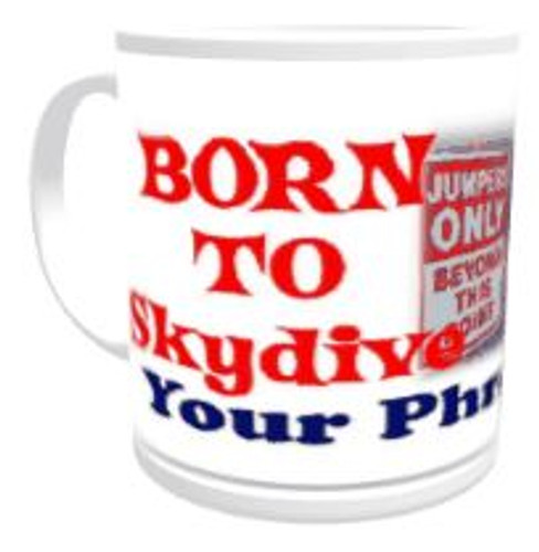 11oz Personalised Mug - Born to Skydive / Forced to Work