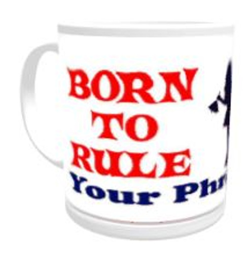 11oz Personalised Mug - Born to Rule / Forced to Serve (Female)