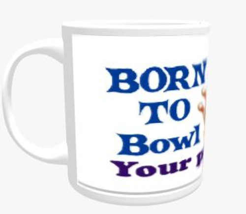 Personalised Mug - Born to Bowl / Forced to Work