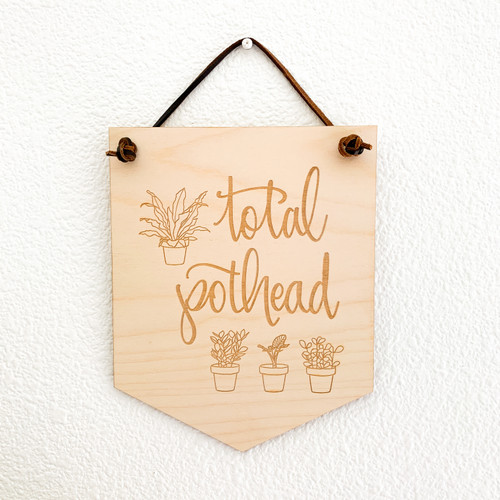 Total Pothead wood wall hanging by Paper Sushi #plantlady