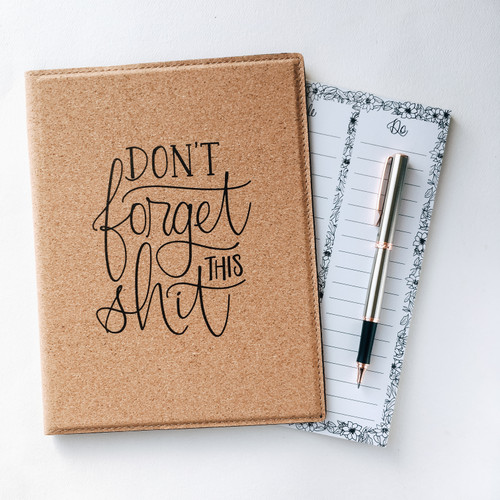 Don't Forget This Shit cork padfolio with daily planner notepad by Paper Sushi