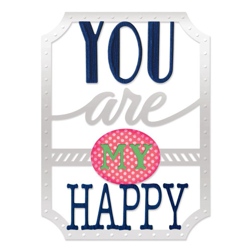 Sizzix Thinlits Dies: You Are My Happy (4/pkg)