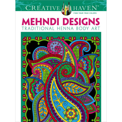 Creative Haven Coloring Book: Mehndi Designs Traditional Henna Body Art