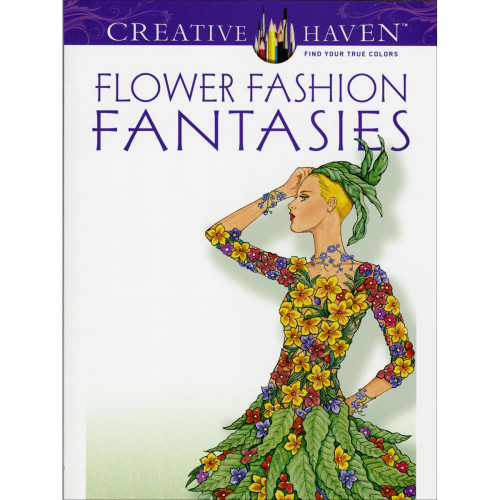 Creative Haven Coloring Book: Flower Fashion Fantasies