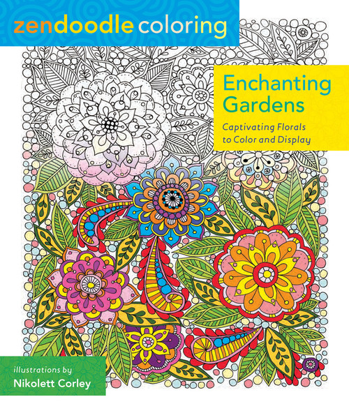 *SG SUPER BUY* Zendoodle Coloring: Enchanting Gardens - Captivating Florals To Color And Display