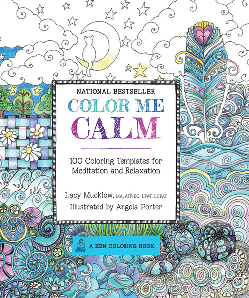 Color Me Calm: 100 Coloring Templates For Meditation & Relaxation