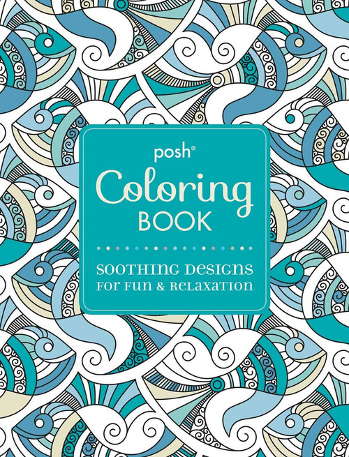 Posh Coloring Book: Soothing Designs For Fun & Relaxation